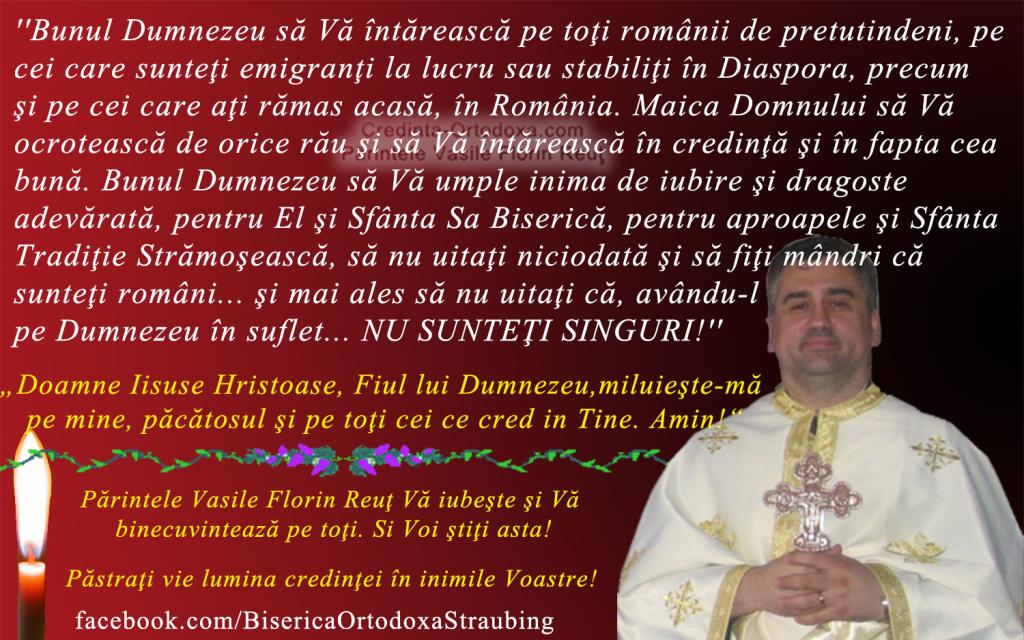 Binecuvantare pentru toti romanii de pretutindeni * Parintele Vasile Florin Reut de la Biserica Ortodoxa Romana Straubing * www.credinta-ortodoxa.com