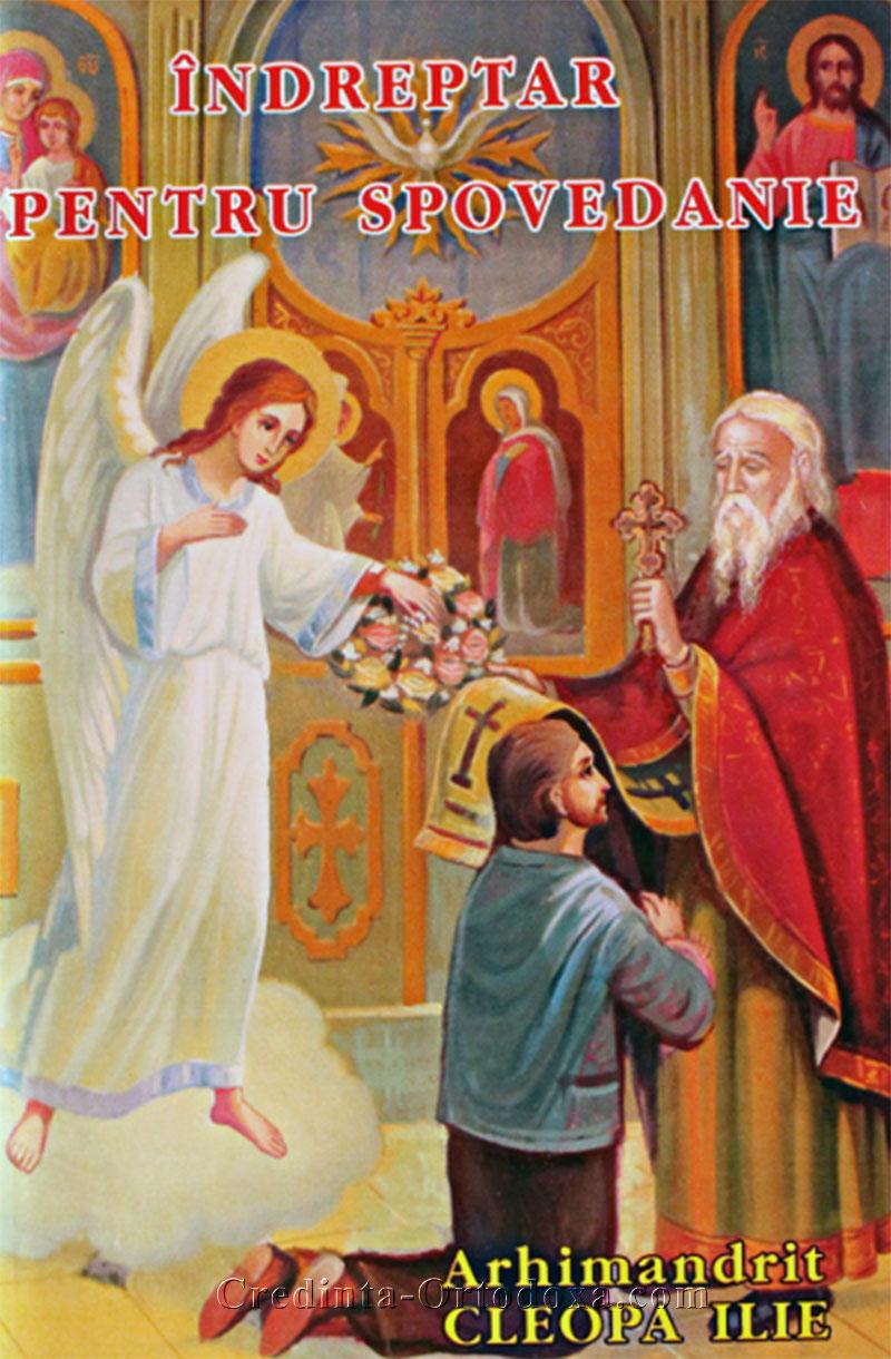 ÎNDREPTAR DE SPOVEDANIE PENTRU MIRENI - scris de Părintele Ilie Cleopa - Mănăstirea Sihăstria