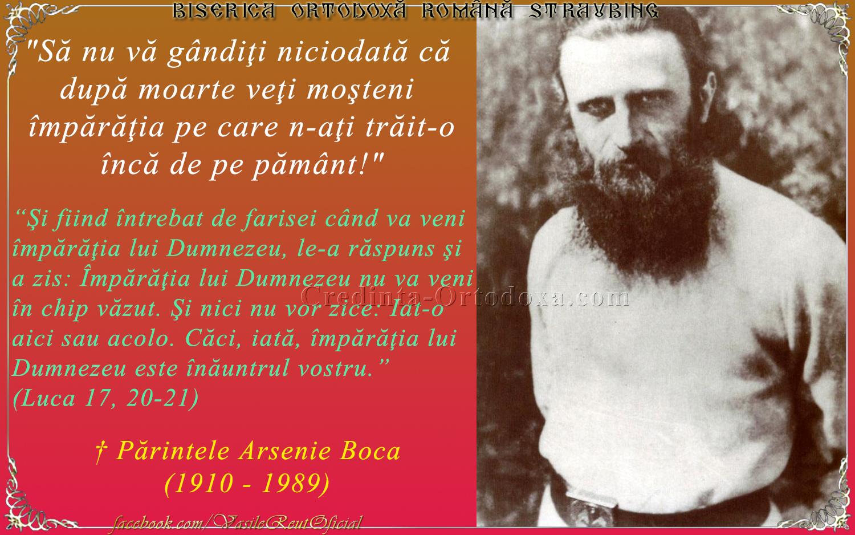 Părintele Arsenie Boca: Să nu vă gândiţi niciodată că după moarte veţi moşteni împărăţia pe care n-aţi trăit-o încă de pe pământ.