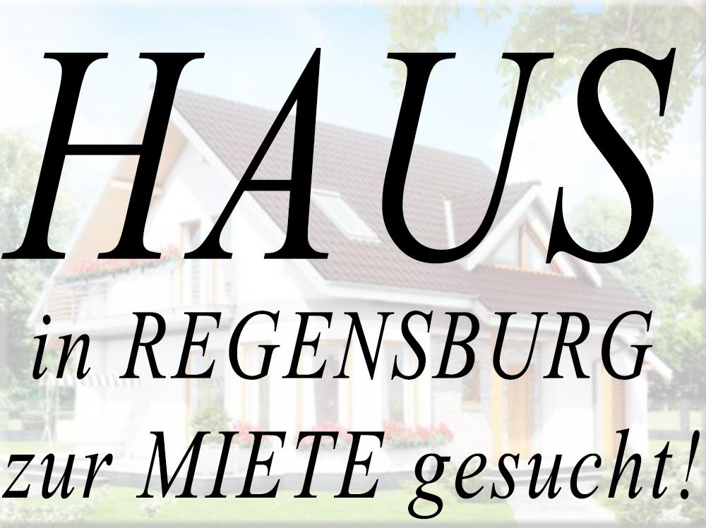 Haus in Regensburg zur Miete gesucht