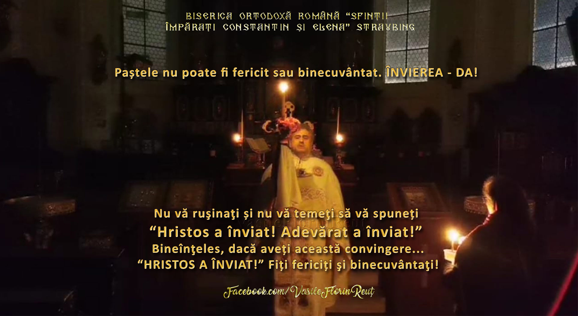 Hristos a înviat! Fiți fericiți şi binecuvântaţi! Părintele Vasile Florin Reuţ