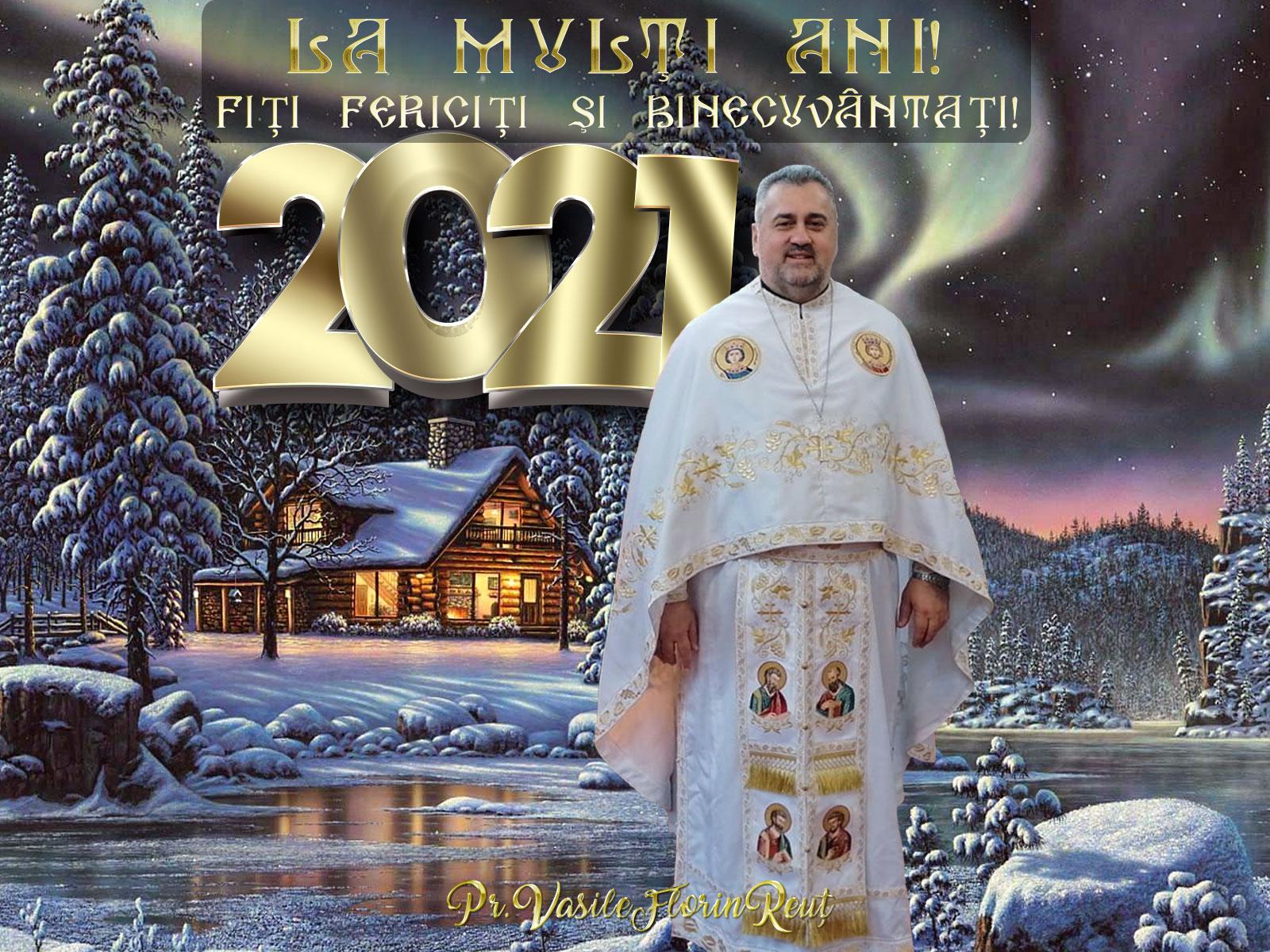MESAJ DE ANUL NOU 2021 - PĂRINTELE VASILE FLORIN REUŢ